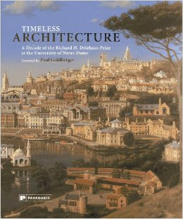 Timeless Architecture: A Decade of the Richard H. Driehaus Prize